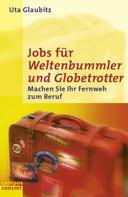 Uta Glaubitz: Jobs für Weltenbummler und Globetrotter ★★★