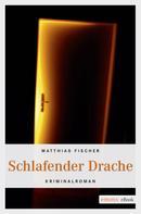 Matthias Fischer: Schlafender Drache ★★★★