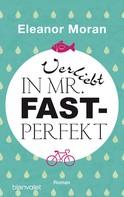 Eleanor Moran: Verliebt in Mr. Fast-Perfekt ★★★★