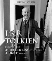 """J.R.R. Tolkien - Der Mann, der """"Herr der Ringe"""" und den """"Hobbit"""" erschuf"""
