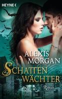 Alexis Morgan: Schattenwächter ★★★★★