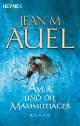 Ayla und die Mammutjäger - Ayla 3