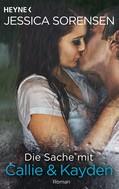 Jessica Sorensen: Die Sache mit Callie und Kayden ★★★★★