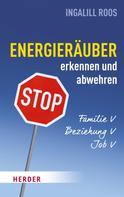 Ingalill Roos: Energieräuber in Familie, Beziehung und Job erkennen und abwehren ★★★★