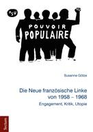 Susanne Götze: Die Neue französische Linke von 1958 - 1968