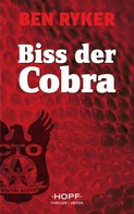 Ben Ryker: C.T.O. Counter Terror Operations 3: Biss der Cobra