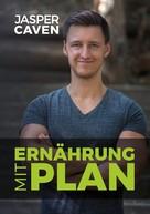 Jasper Caven: Ernährung mit Plan ★★★★