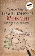 Tilman Röhrig: Die wirklich wahre Weihnacht ★★
