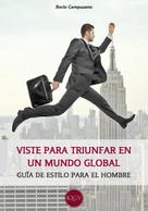 Rocío Campuzano: Viste para triunfar en un mundo global