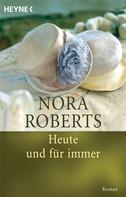 Nora Roberts: Heute und für immer ★★★★