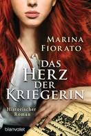 Marina Fiorato: Das Herz der Kriegerin ★★★★★