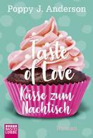 Poppy J. Anderson: Taste of Love - Küsse zum Nachtisch ★★★★★