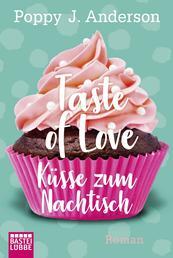 Taste of Love - Küsse zum Nachtisch - Roman