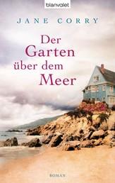 Der Garten über dem Meer - Roman