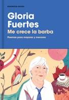 Gloria Fuertes: Me crece la barba