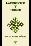 Rodolfo Martínez: Laberintos y tigres