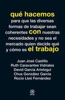 Juan José Castillo: Qué hacemos con el trabajo