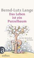 Bernd-Lutz Lange: Das Leben ist ein Purzelbaum ★★★★