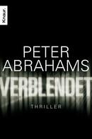 Peter Abrahams: Verblendet ★★★★