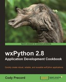 Cody Precord: wxPython 2.8 Application Development Cookbook