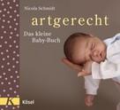 Nicola Schmidt: artgerecht - Das kleine Baby-Buch ★★★★