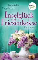 Gabriella Engelmann: Inselglück und Friesenkekse ★★★