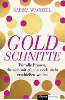 Sabina Wachtel: Goldschnitte ★★★