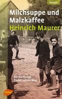 Heinrich Maurer: Milchsuppe und Malzkaffee ★★★★