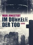 Mari Jungstedt: Im Dunkeln der Tod ★★★★