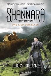 Die Shannara-Chroniken 3 - Das Lied der Elfen - Roman
