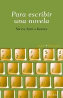 Silvia Adela Kohan: Para escribir una novela