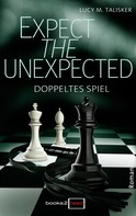 Lucy M. Talisker: Expect the Unexpected - Doppeltes Spiel ★★★★