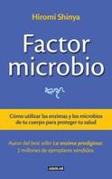 Hiromi Shinya: Factor microbio