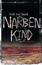 Narbenkind - Psychothriller - Band 2 der Victoria-Bergman-Trilogie