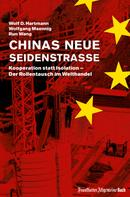 Wolf D. Hartmann: Chinas neue Seidenstraße: Kooperation statt Isolation – Der Rollentausch im Welthandel ★★★★