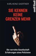 Karlheinz Gaertner: Sie kennen keine Grenzen mehr ★★★★