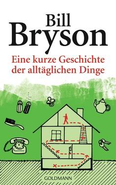 Bill Bryson: Eine kurze Geschichte der alltäglichen Dinge ★★★★