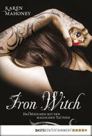 Karen Mahoney: Iron Witch - Das Mädchen mit den magischen Tattoos ★★★★