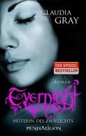 Claudia Gray: Evernight - Hüterin des Zwielichts ★★★★