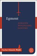 Johann Wolfgang von Goethe: Egmont