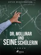 Artur Brausewetter: Dr. Mollinar und seine Schülerin