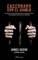 James Keene: Encerrado con el diablo