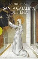Sigrid Undset: Santa Catalina de Siena