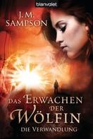 J.M. Sampson: Das Erwachen der Wölfin 1 ★★★★