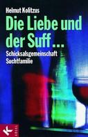 Helmut Kolitzus: Die Liebe und der Suff ... ★★★