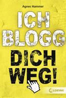 Agnes Hammer: Ich blogg dich weg! ★★★★