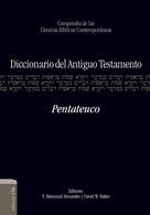 T. Desmond Alexander: Diccionario del A.T. Pentateuco
