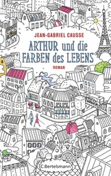 Arthur und die Farben des Lebens - Roman