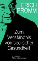 Erich Fromm: Zum Verständnis von seelischer Gesundheit ★★★