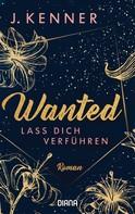 J. Kenner: Wanted (1): Lass dich verführen ★★★★